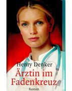 Ärztin im Fadenkreuz - Denker, Henry