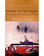 Enemy at the Gates – The Battle for Stalingrad - CRAIG, WILLIAM