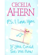 P. S. I Love You - If You Could See Me Now - Cecelia Ahern