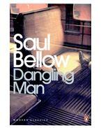 Dangling Man - Bellow, Saul