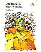 One Hundred Million Francs - BERNA, PAUL