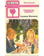 Tropical Knight - Stevens, Lynsey