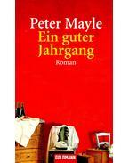 Ein guter Jahrgang - Mayle, Peter