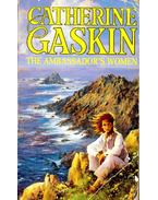 The Ambassador's Women - Gaskin, Catherine