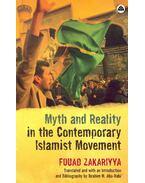 Myth and Reality in the Contemporary Islamist Movement - ZAKARIYYA, FOUAD