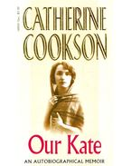 Our Kate - Cookson, Catherine