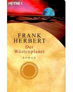 Der Wüstenplanet (Titel des Originals: Dune) - Herbert, Frank