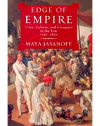 Edge of Empire - Lives, Culture, and Conquest in the East, 1750-1850 - JASANOFF, MAYA