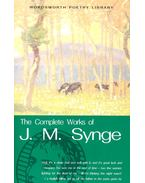 The Complete Works of J. M. Synge - SYNGE, J.M.