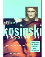 Passing By – Selected Essays 1962-1991 - Kosinski, Jerzy