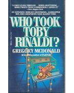 Who Took Toby Rinaldi? - Gregory McDonald
