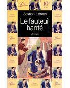 Le fauteuil hanté - Gaston Leroux