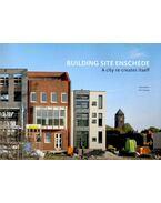 Building Site Enschede - BAART, THEO – SCHAAP, TON