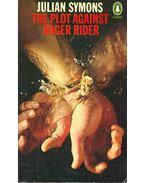 The Plot Against Roger Rider - Julian Symons