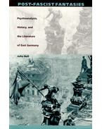 Post-Fascist Fantasies – Psychoanalysis, History, and the Literature of East Germany - HELL, JULIA