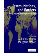 States, Nations, and Borders - BUCHANAN, ALLEN – MOORE, MARGARET (ed)