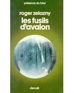Les fusils d'Avalon - Zelazny, Roger