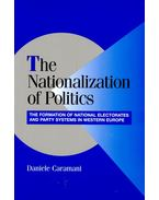 The Nationalization of Politics - CARAMANI, DANIELE