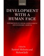 Development with a Human Face – Experiences in Social Achievement and Economic Growth - MEHROTRA, SANTOSH – JOLLY, RICHARD