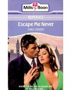Escape Me Never - Craven, Sara