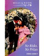 No Risks, No Prizes - Darcy, Emma