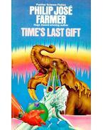 Time's Last Gift - Farmer, Philip José