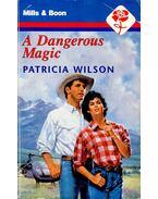 A Dangerous Magic - Wilson, Patricia