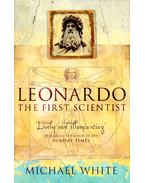 Leonardo – The First Scientist - Michael White