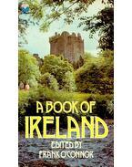 A Book of Ireland - O'Connor, Frank