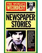 The World's Weirdest Newspaper Stories - Healey, Tim