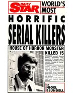 World's Most Horrific Serial Killers - Blundell, Nigel