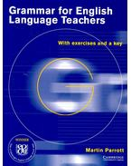 Grammar for English Language Teachers with exercises and a key - PARROTT, MARTIN