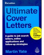 Ultimate Cover Letters – A guide to job search letters, online applications and follow-up strategies - YATE, MARTIN