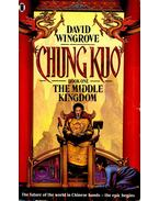 Chun Kuo – The Middle Kingdom - WINGROVE, DAVID