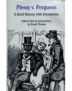Plessy v. Ferguson - A Brief History with Documents - THOMAS, BROOK (ed)