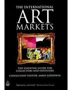 The International Art Markets - GOODWIN, JAMES (ed)