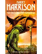 Two Tales and Eight Tomorrows - Harrison, Harry