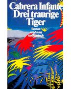 Drei traurige Tiger - INFANTE, CABRERA