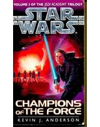Champions of the Force - Anderson, Kevin J.