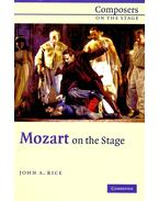 Mozart on the Stage - RICE, JOHN A.