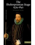 The Shakespearean Stage - GURR, ANDREW