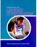 Midwifery by Ten Teachers - HOLMES, DEBBIE – BAKER, PHILIP N.