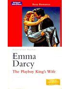 The Playboy King's Wife - Darcy, Emma