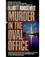Murder in the Oval Office - Roosevelt, Elliott