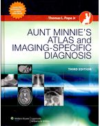 Aunt Minnie's Atlas and Imaging-Specific Diagnosis - POPE, THOMAS L.