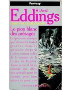 Le pion blanc des présages - Eddings, David