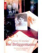 Die Brüggemanns - SCHRÖDER, RAINER M.