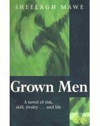 Grown Men - MAWE, SHEELAGH