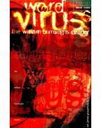 Word Virus, The William Burroughs Reader - GRAUERHOLZ, JAMES - SILVERBERG, IRA (edt.)