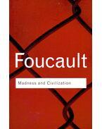 Madness and Civilization - Foucault, Michel